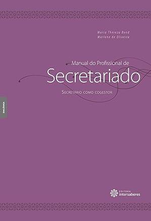 Manual do Profissional de Secretariado:: Secretário como cogestor