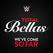 We've Come So Far (Total Bellas)