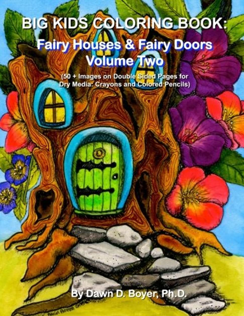 リビジョン悲鳴スパイラルBig Kids Coloring Book: Fairy Houses & Fairy Doors Volume Two: 50+ Images on Double-sided Pages for Crayons and Colored Pencils (Big Kids Coloring Books)
