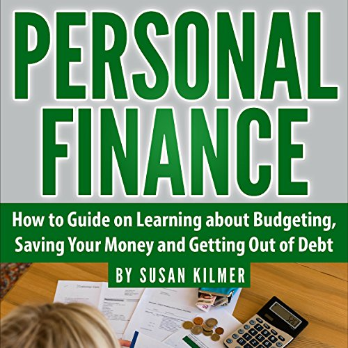 Personal Finance: How-to Guide About Budgeting, Saving Money and Getting Out of Debt audiobook cover art