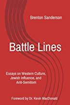 Battle Lines: Essays on Western Culture, Jewish Influence, and Anti-Semitism