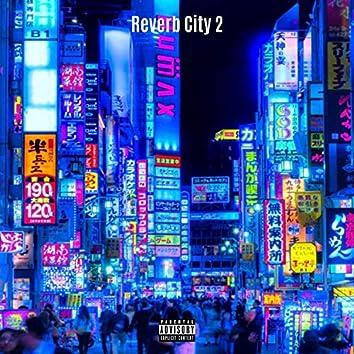 Reverb City 2