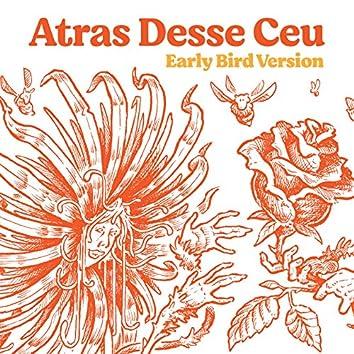 Atras Desse Ceù (Early Bird Version)