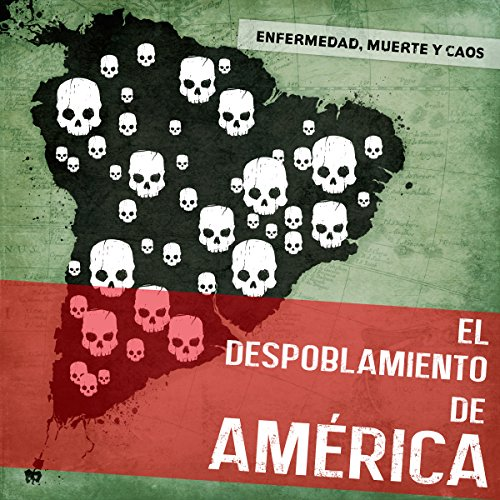 El despoblamiento de América: Enfermedad, muerte y caos [The Depopulation of America: Illness, Death and Chaos] copertina