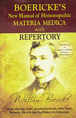 Boericke's New Manual of Homeopathic Materia Medica with Repertory:Third Revised & Augmented Edition Based on Ninth Edition: Including Indian Drugs, ... Affinites & List of Abbreviation: 3rd Edition