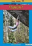 Franken. / Kletterführer • Guidebook Nördlicher Frankenjura: Franken. / Franken 2: Kletterführer • Guidebook Nördlicher Frankenjura / Band 2 • Volume 2