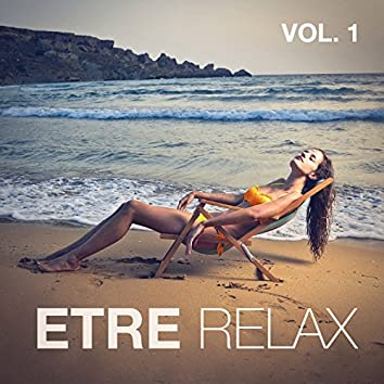 Etre relax, vol. 1