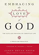Embracing the Love of God: Path and Promise of Christian Life, The