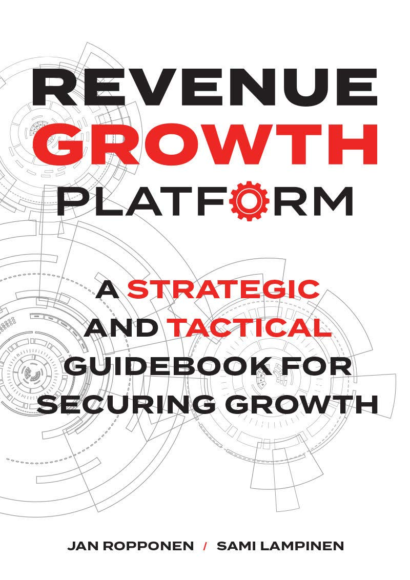 Revenue Growth Platform: A strategic and tactical guidebook for securing growth
