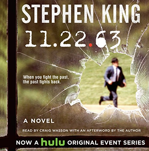 11-22-63     A Novel              Written by:                                                                                                                                 Stephen King                               Narrated by:                                                                                                                                 Craig Wasson                      Length: 30 hrs and 40 mins     341 ratings     Overall 4.7