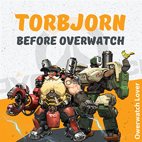Torbjorn: Before Overwatch audiobook cover art