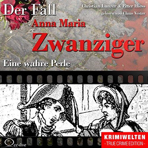 Eine wahre Perle: Der Fall Anna Maria Zwanziger Titelbild