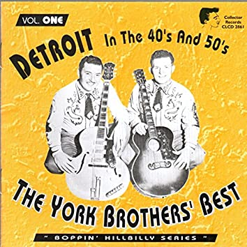 The York Brothers' Best - Detroit in the 40's and 50's - Boppin' Hillbilly Series, Vol. 1