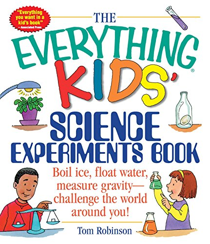 The Everything Kids\' Science Experiments Book: Boil Ice, Float Water, Measure Gravity-Challenge the World Around You! (Everything® Kids) (English Edition)