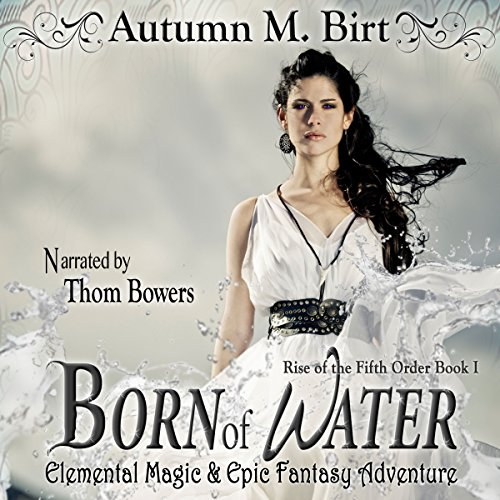 Born of Water: Elemental Magic & Epic Fantasy Adventure audiobook cover art