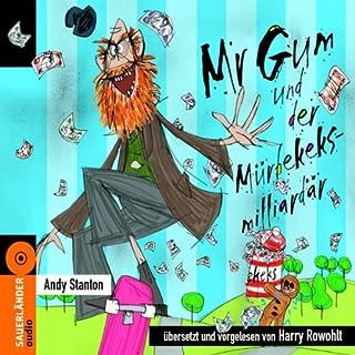 Mr Gum und der Mürbekeksmilliardär Titelbild
