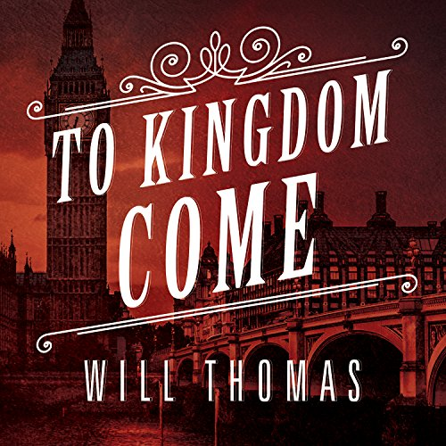 To Kingdom Come     Barker & Llewelyn Series, Book 2              By:                                                                                                                                 Will Thomas                               Narrated by:                                                                                                                                 Antony Ferguson                      Length: 9 hrs and 1 min     52 ratings     Overall 4.1