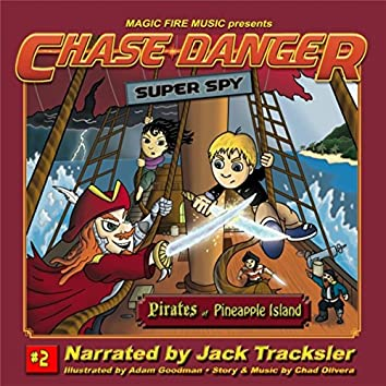 Chase Danger, Super Spy #2: Pirates of Pineapple Island