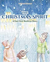 The Christmas Spirit: A Past-Your-Bedtime Story
