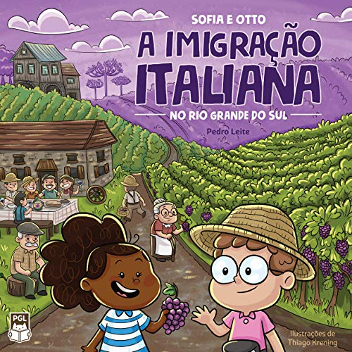 Sofia e Otto: a Imigração Italiana no Rio Grande do Sul (Portuguese Edition)