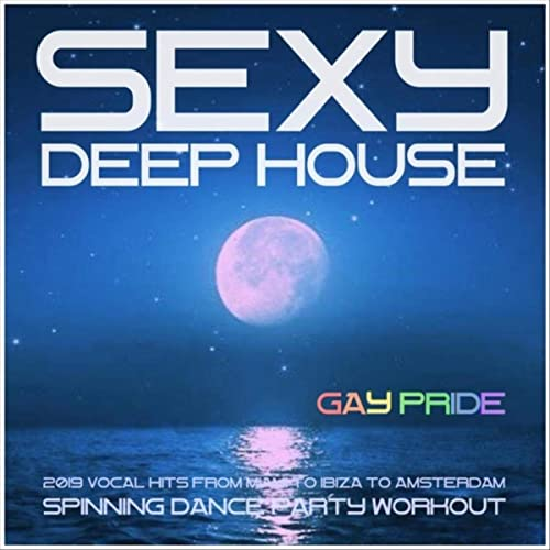 Sexy Deep House 2019: Vocal Hits: From Miami to Ibiza to Amsterdam ...
