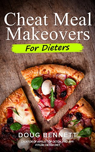CHEAT MEAL MAKEOVERS: RECIPES FOR DIETING & WEIGHT LOSS