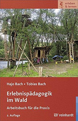 Erlebnispädagogik im Wald: Arbeitsbuch für die Praxis (erleben & lernen)