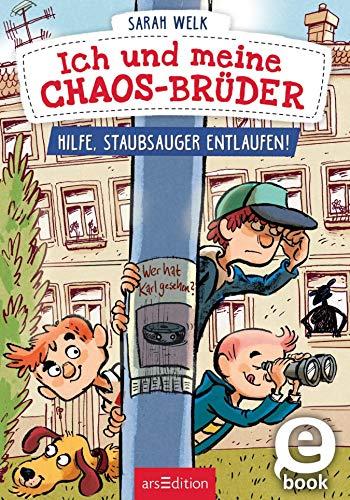 Ich und meine Chaos-Brüder - Hilfe, Staubsauger entlaufen!: Frecher Lesespaß für Jungen und Mädchen ab 7 Jahre | In Fibelschrift mit vielen bunten Bildern