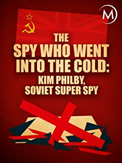 The Spy Who Went into the Cold: Kim Philby, Soviet Super Spy