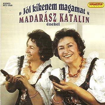 Katalin Madarasz: Jol Kikenem Magamat