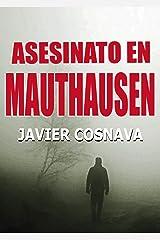 ASESINATO EN MAUTHAUSEN: Un policial basado en hechos reales (Spanish Edition) Kindle Edition
