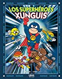 Los superhéroes Xunguis (Colección Los Xunguis)