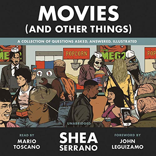Movies (And Other Things) Audiobook By Shea Serrano cover art