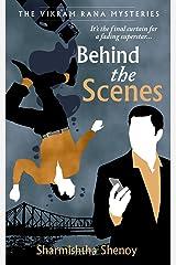 Behind the Scenes: A Vikram Rana Mystery (Vikram Rana Mystery Series) Kindle Edition