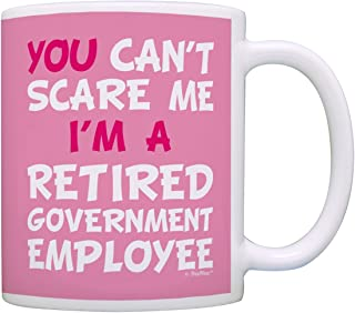Retirement Gifts for Women Can't Scare Me I'm Retired Government Employee Funny..
