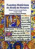 Fuentes Históricas de Alcalá de Henares: Registro General del Sello (1467-1492)