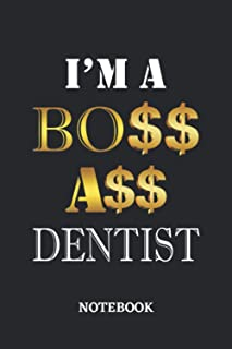 I'm A Boss Ass Dentist Notebook: 6x9 inches - 110 dotgrid pages • Greatest Passionate working Job Journal • Gift, Present ...