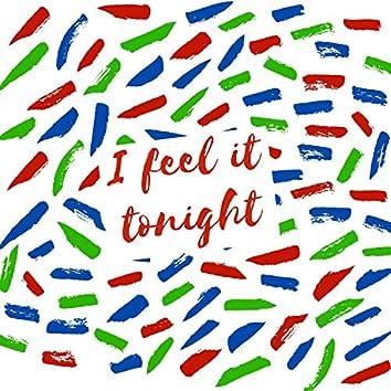 I Feel It Tonight