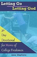 Letting Go Letting God: 30-Day Devotional for Moms of College Freshmen
