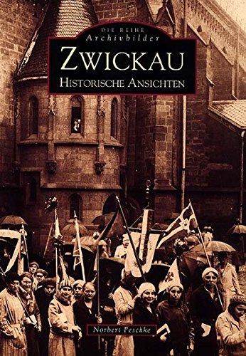 Zwickau: Historische Ansichten