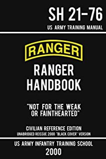 US Army Ranger Handbook SH 21-76 - Black Cover Version (2000 Civilian Reference Edition): Manual Of Army Ranger Training, ...