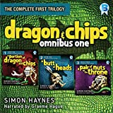 Dragon and Chips: Omnibus One: The Complete First Trilogy