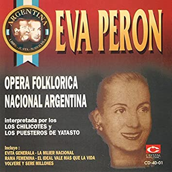 Eva Perón - Ópera Folklorica Nacional Argentina