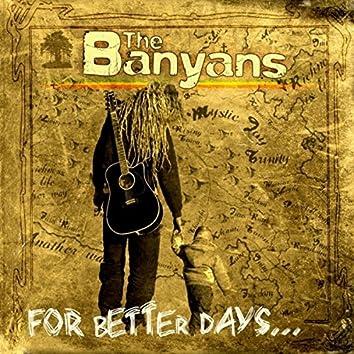 For Better Days