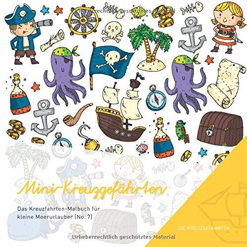 Mini-Kreuzgefährten - Das Kreuzfahrten-Malbuch für kleine Meerurlauber (No. 7)