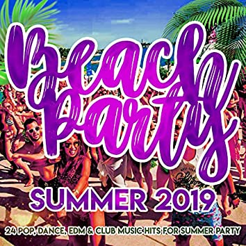 Beach Party Summer 2019 - 24 Pop, Dance, Edm, Club Music Hits For Summer Party