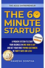 The 60 Minute Startup: A Proven System to Start Your Business in 1 Hour a Day and Get Your First Paying Customers in 30 Days (or Less) (The Agile Entrepreneurship Series) Kindle Edition