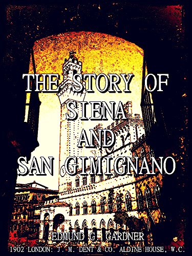 The Story of Siena and San Gimignano (Illustrations) (English Edition)