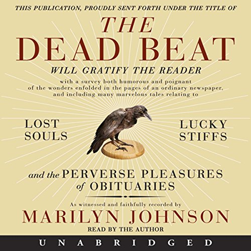 The Dead Beat                   By:                                                                                                                                 Marilyn Johnson                               Narrated by:                                                                                                                                 Marilyn Johnson                      Length: 6 hrs and 46 mins     13 ratings     Overall 3.8