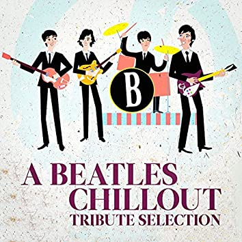 A Beatles Chillout Tribute Selection